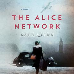 The Alice Network: A Novel Audiobook, by Kate Quinn
