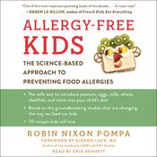 Allergy-Free Kids: The Science-Based Approach to Preventing Food Allergies, by Robin Nixon Pompa