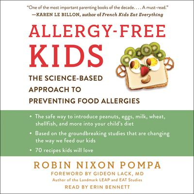 Allergy-Free Kids: The Science-Based Approach to Preventing Food Allergies Audiobook, by Robin Nixon Pompa
