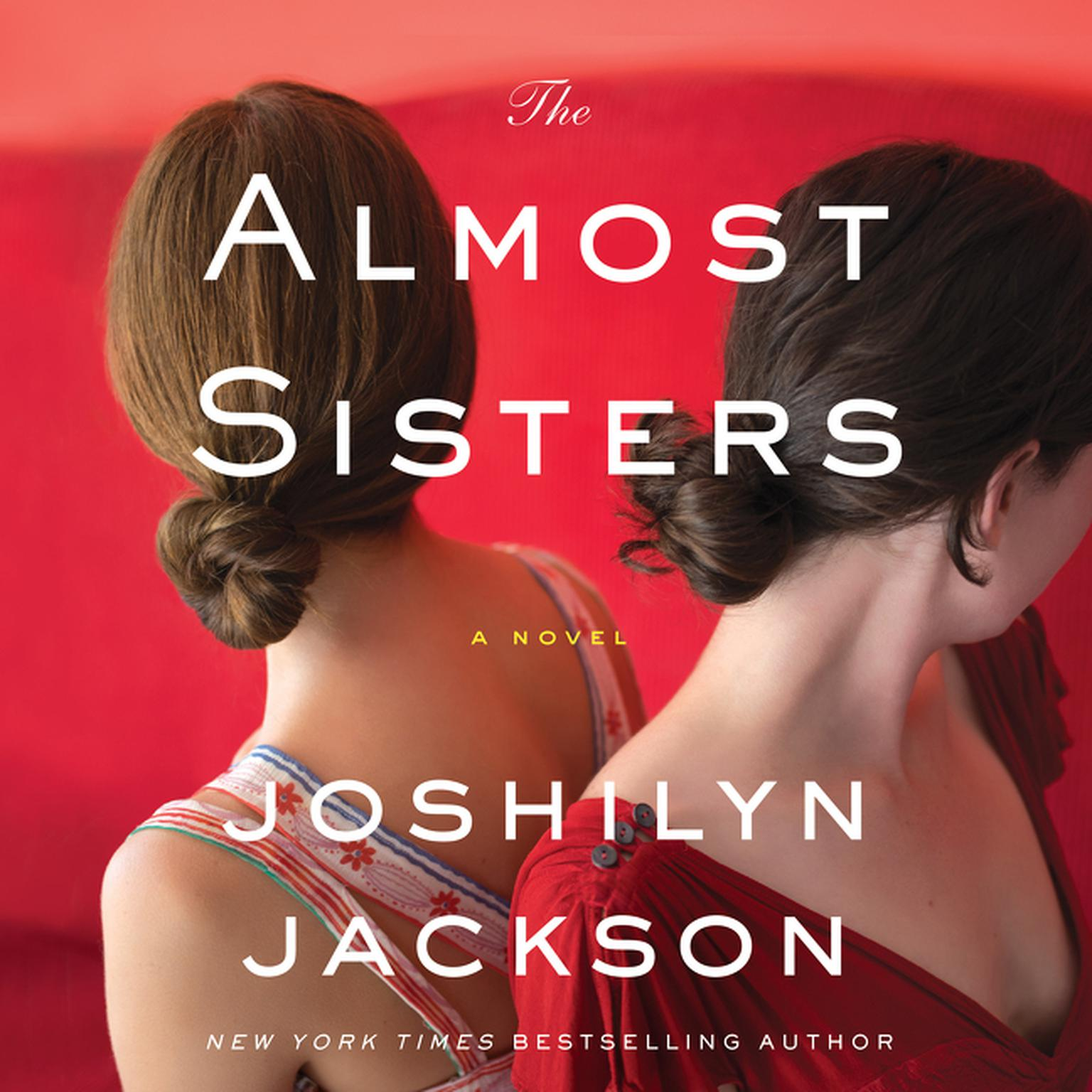 Printable The Almost Sisters: A Novel Audiobook Cover Art