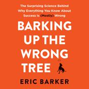 Barking up the Wrong Tree Audiobook, by Eric Barker
