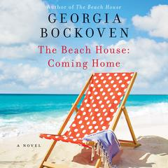 The Beach House: Coming Home: A Novel Audiobook, by Georgia Bockoven