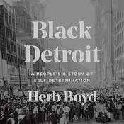 Black Detroit: A Peoples History of Self-Determination Audiobook, by Herb Boyd