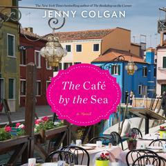 The Cafe by the Sea: A Novel Audiobook, by Jenny Colgan