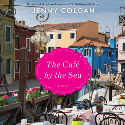 The Cafe by the Sea: A Novel Audiobook, by