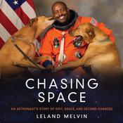 Chasing Space: An Astronaut's Story of Grit, Grace, and Second Chances Audiobook, by Leland Melvin