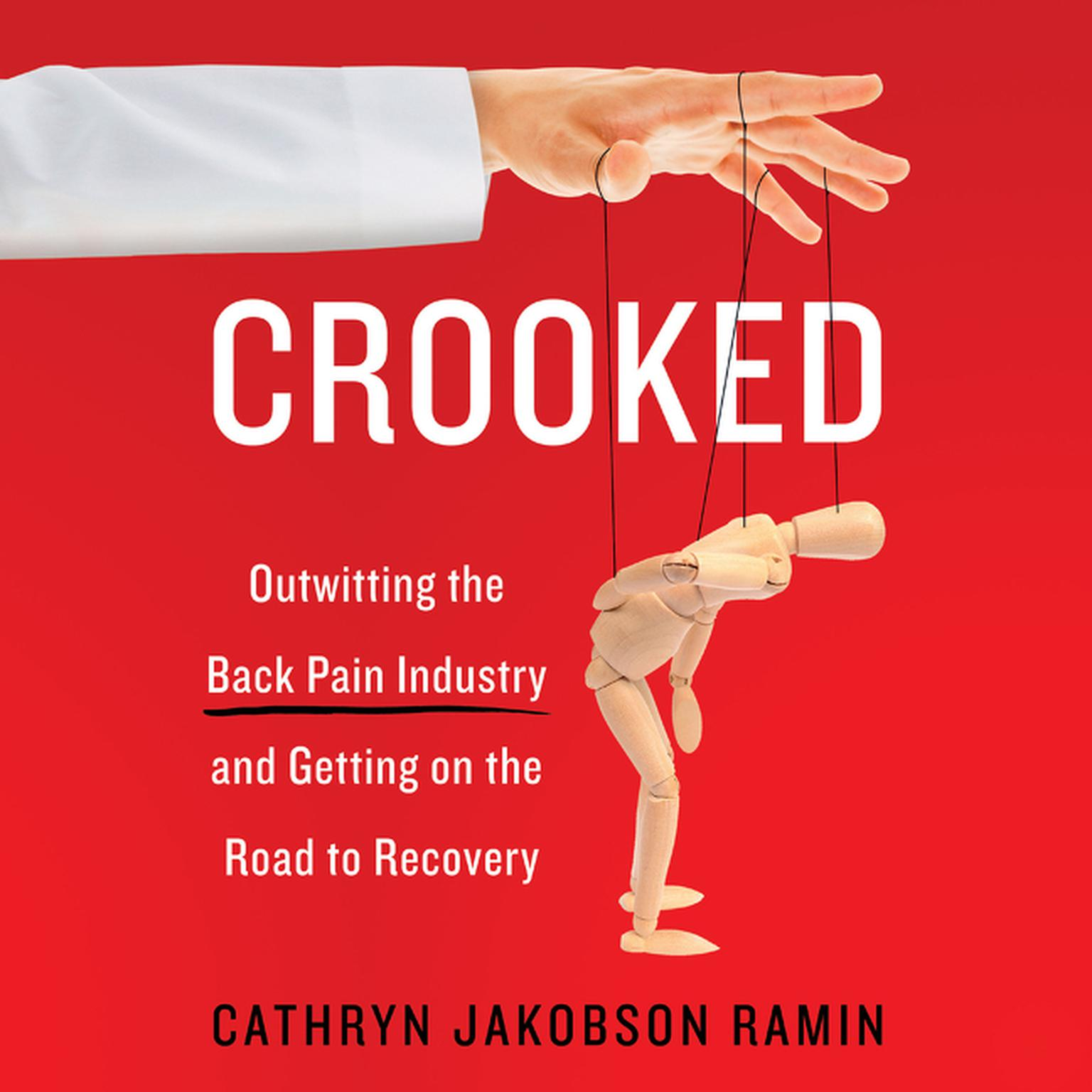 Printable Crooked: Outwitting the Back Pain Industry and Getting on the Road to Recovery Audiobook Cover Art