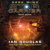 Dark Mind: Star Carrier: Book Seven Audiobook, by Ian Douglas