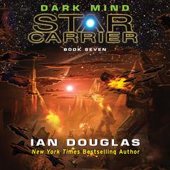 Dark Mind: Star Carrier: Book Seven Audiobook, by Ian Douglas