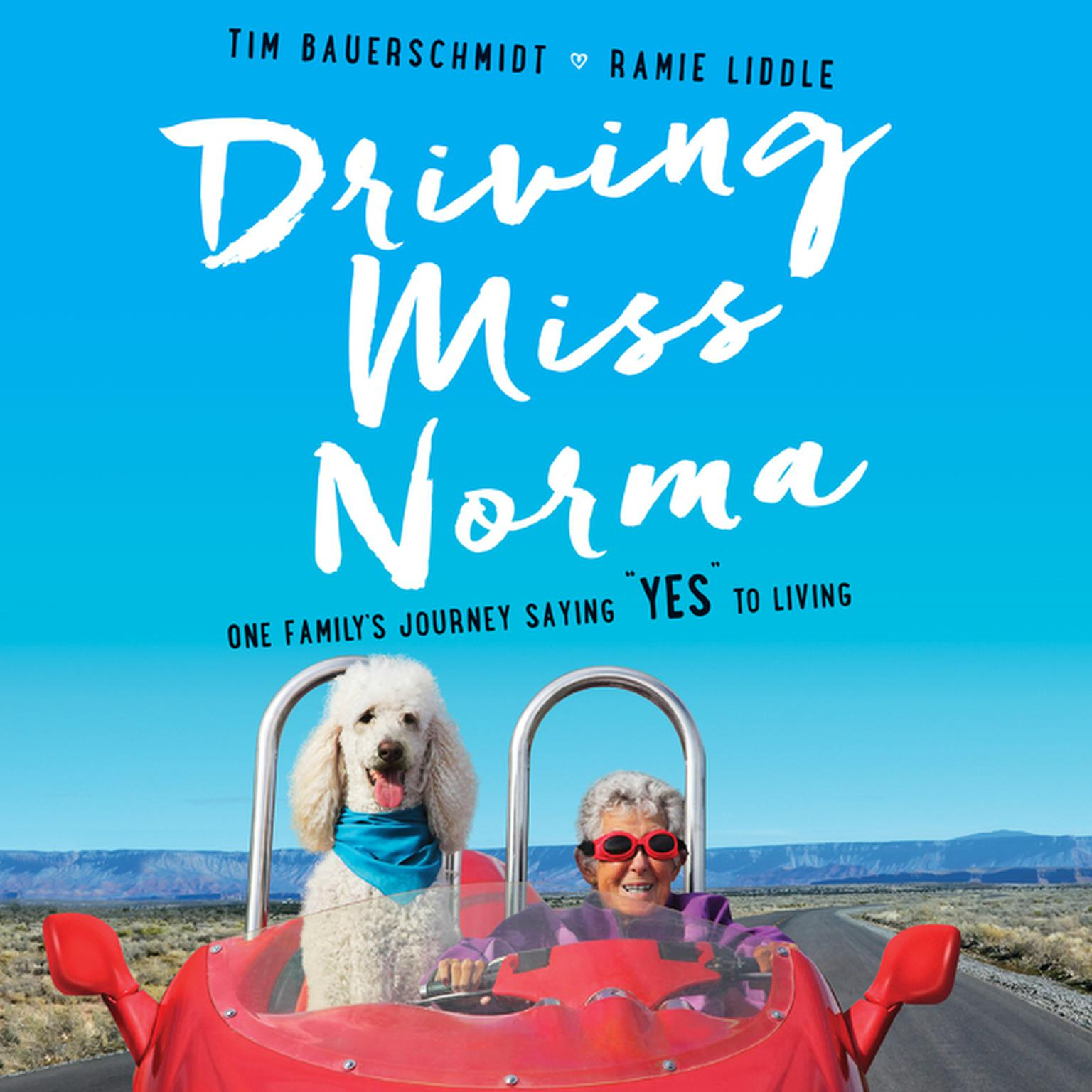 Printable Driving Miss Norma: One Family's Journey Saying 'Yes' to Living Audiobook Cover Art