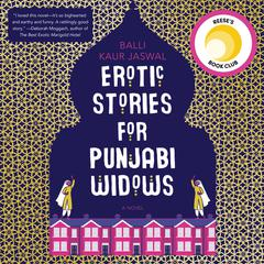 Erotic Stories for Punjabi Widows: A Novel Audiobook, by Balli Kaur Jaswal