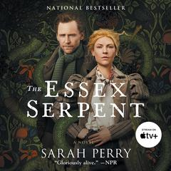 The Essex Serpent: A Novel Audiobook, by Sarah Perry