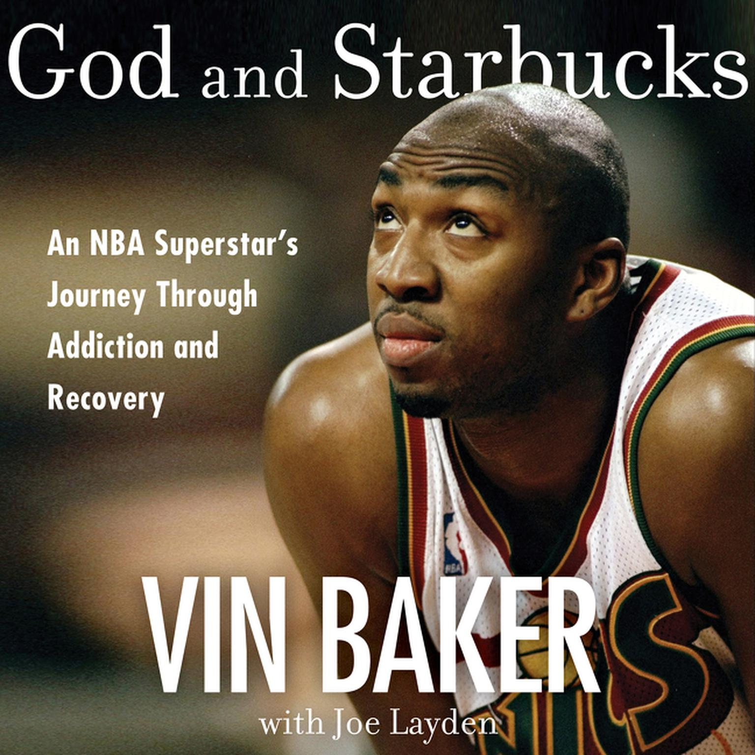 Printable God and Starbucks: An NBA Superstar's Journey Through Addiction and Recovery Audiobook Cover Art