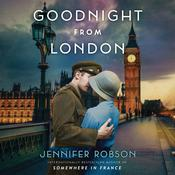 Goodnight from London: A Novel Audiobook, by Jennifer Robson