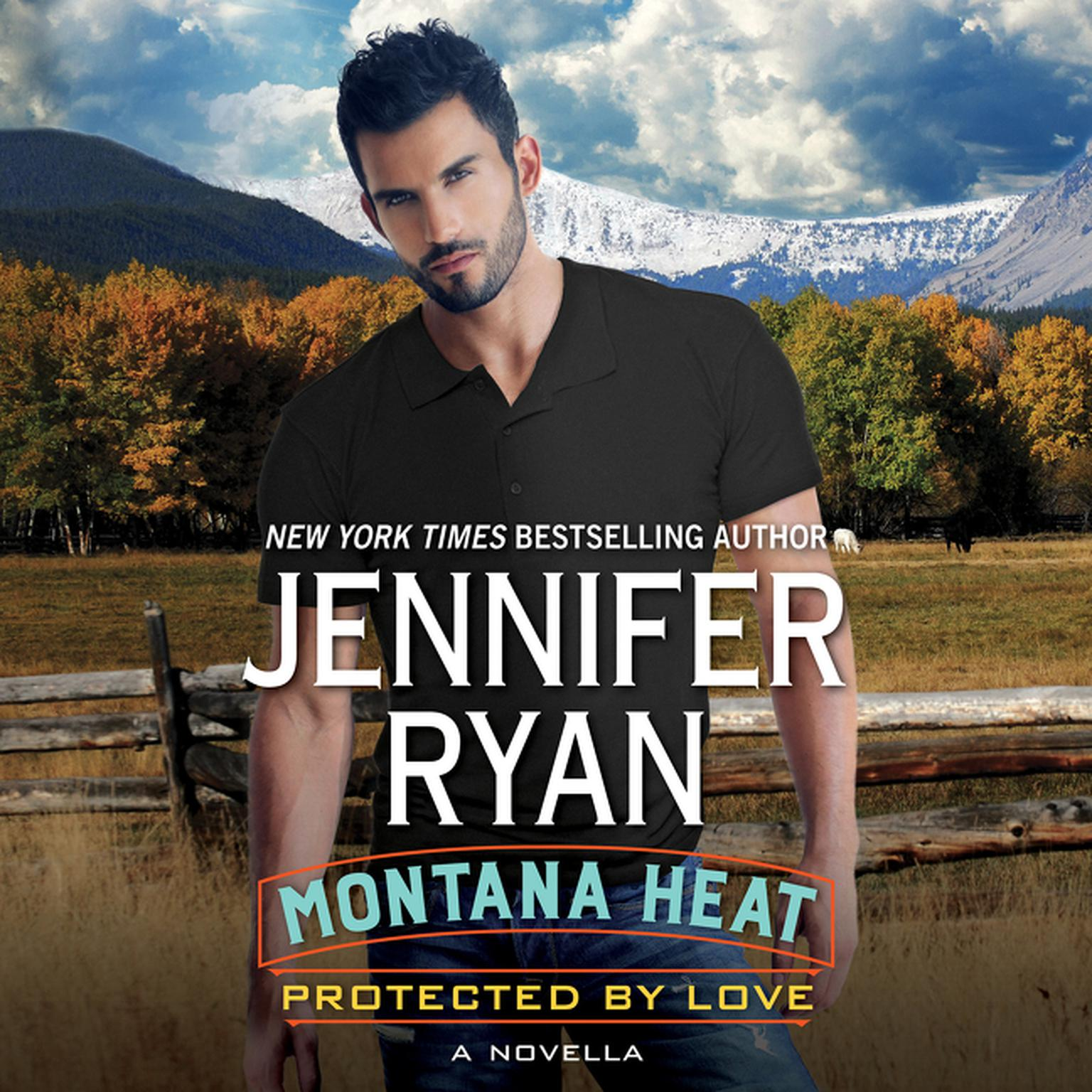 Printable Montana Heat: Protected by Love: A Novella Audiobook Cover Art