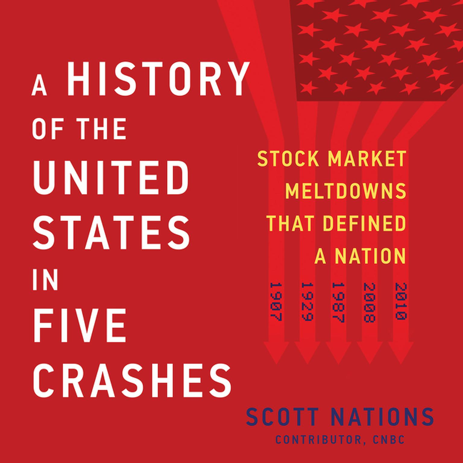 Printable A History of the United States in Five Crashes: Stock Market Meltdowns That Defined a Nation Audiobook Cover Art