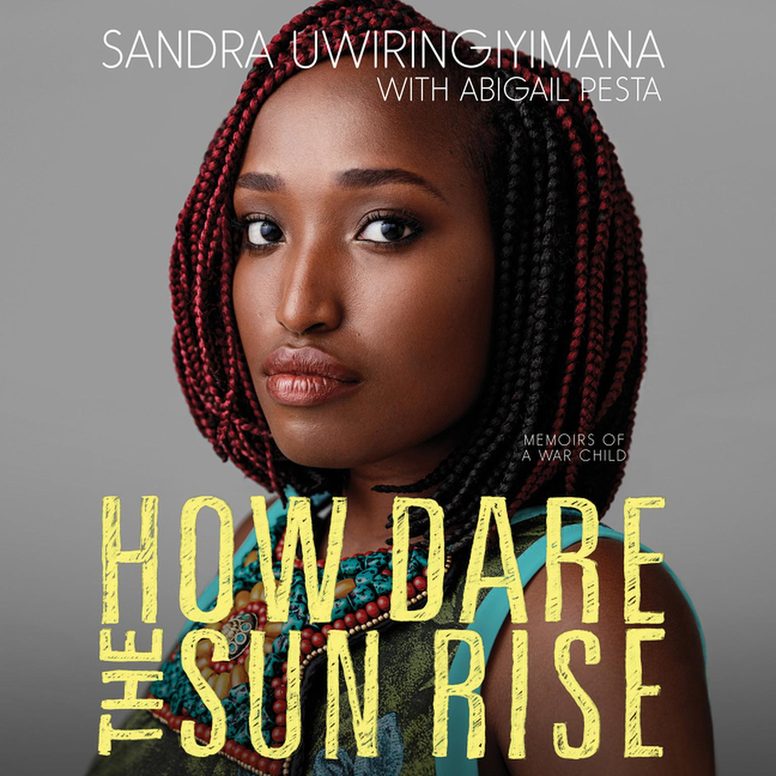 Printable How Dare the Sun Rise: Memoirs of a War Child Audiobook Cover Art