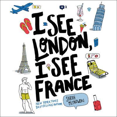 I See London, I See France Audiobook, by Sarah Mlynowski
