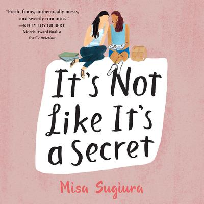 Its Not Like Its a Secret Audiobook, by Misa Sugiura