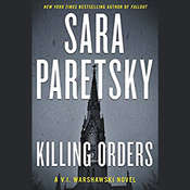 Killing Orders: A V.I. Warshawski Novel Audiobook, by Sara Paretsky
