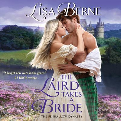 The Laird Takes a Bride: The Penhallow Dynasty Audiobook, by Lisa Berne