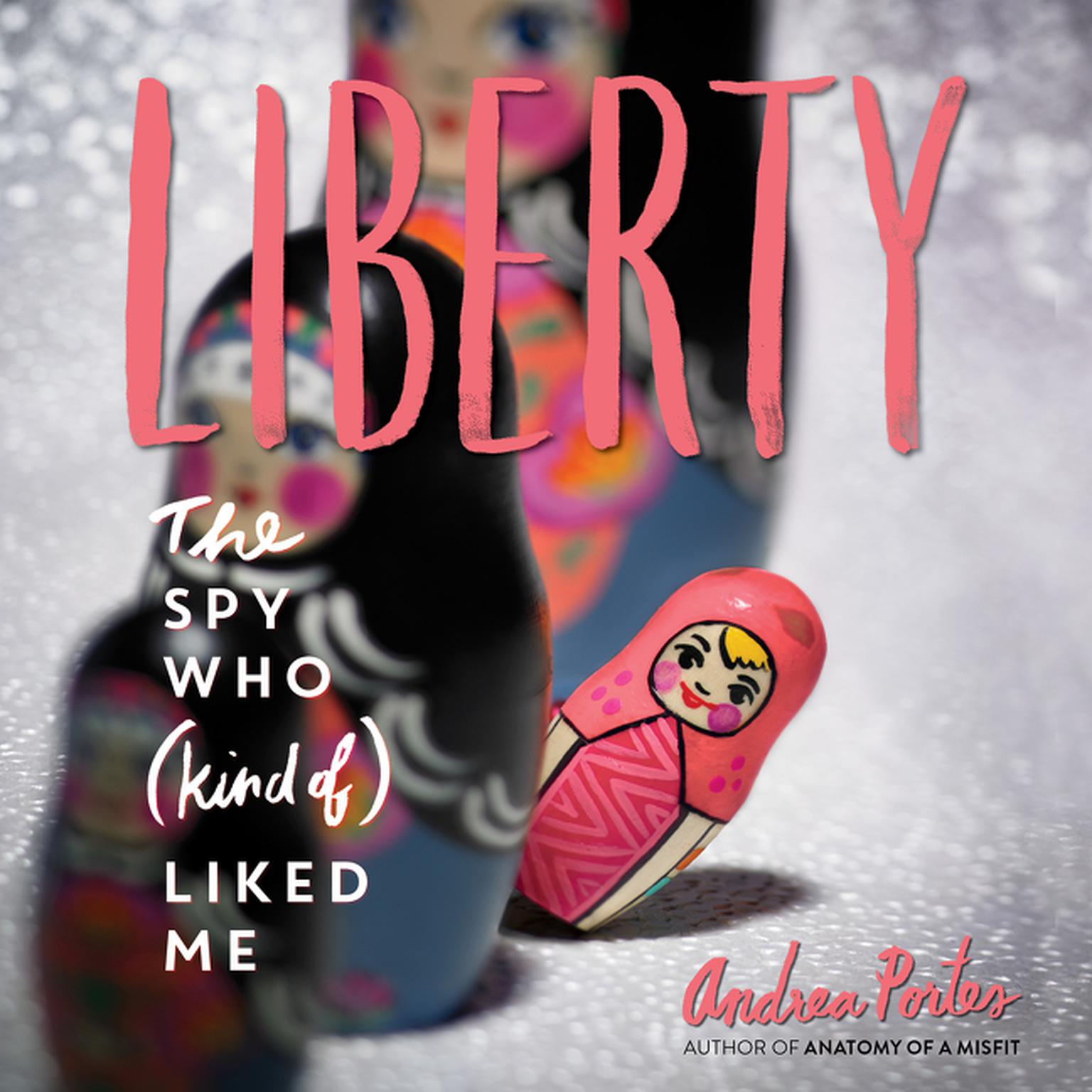 Printable Liberty: The Spy Who (Kind Of) Liked Me Audiobook Cover Art