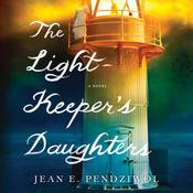 The Lightkeeper's Daughters: A Novel Audiobook, by Jean E. Pendziwol