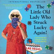 The Little Old Lady Who Struck Lucky Again!: A Novel Audiobook, by Catharina Ingelman- Sundberg
