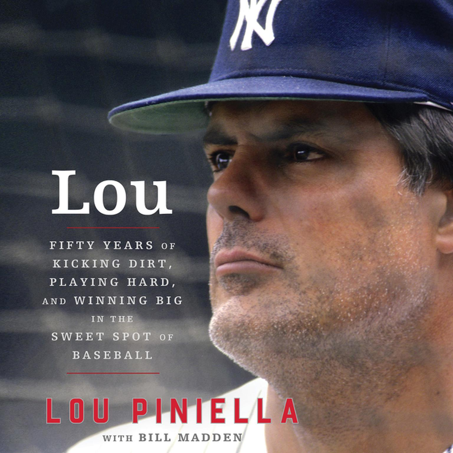 Printable Lou: Fifty Years of Kicking Dirt, Playing Hard, and Winning Big in the Sweet Spot of Baseball Audiobook Cover Art