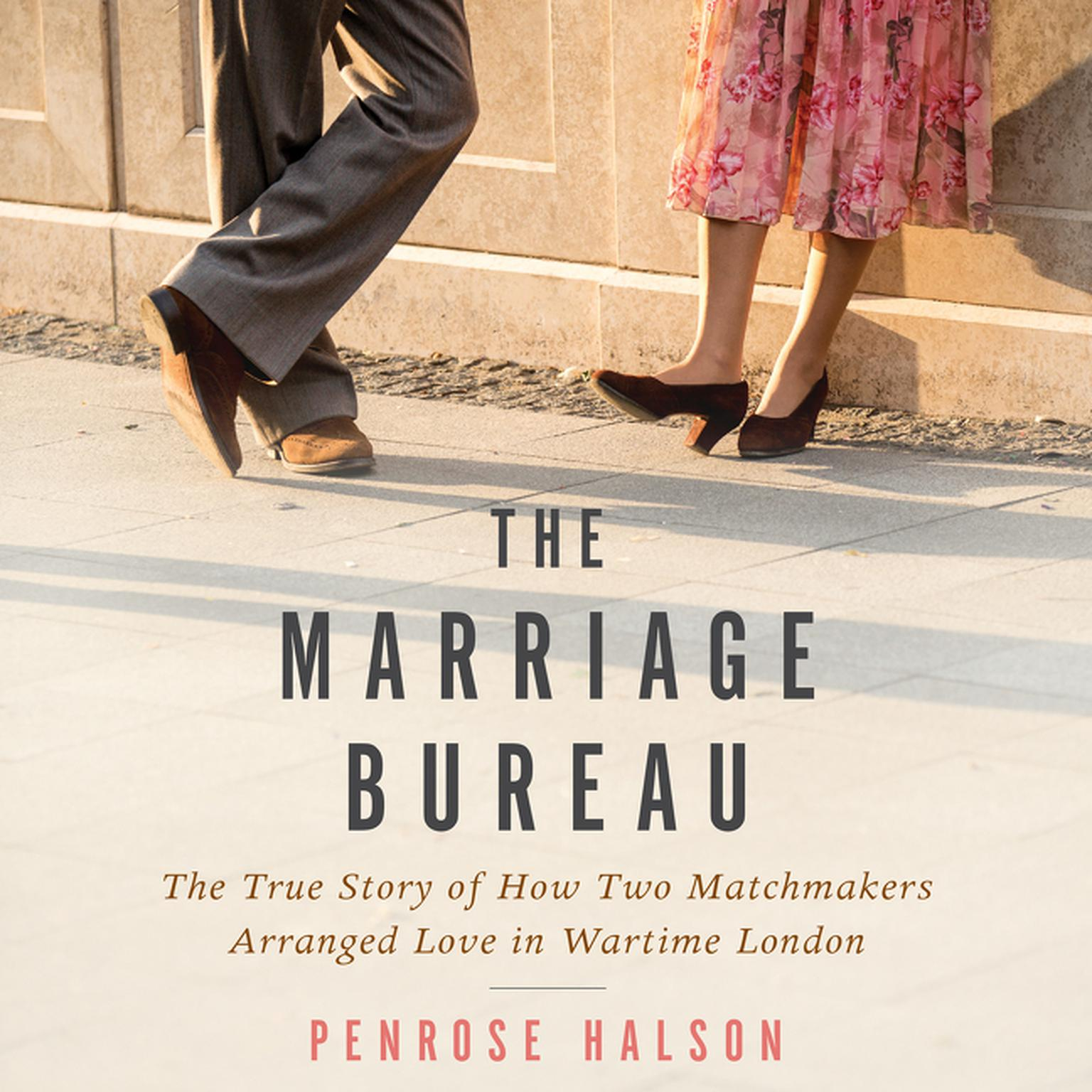 Printable The Marriage Bureau: The True Story of How Two Matchmakers Arranged Love in Wartime London Audiobook Cover Art