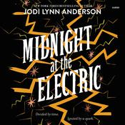 Midnight at the Electric Audiobook, by Jodi Lynn Anderson
