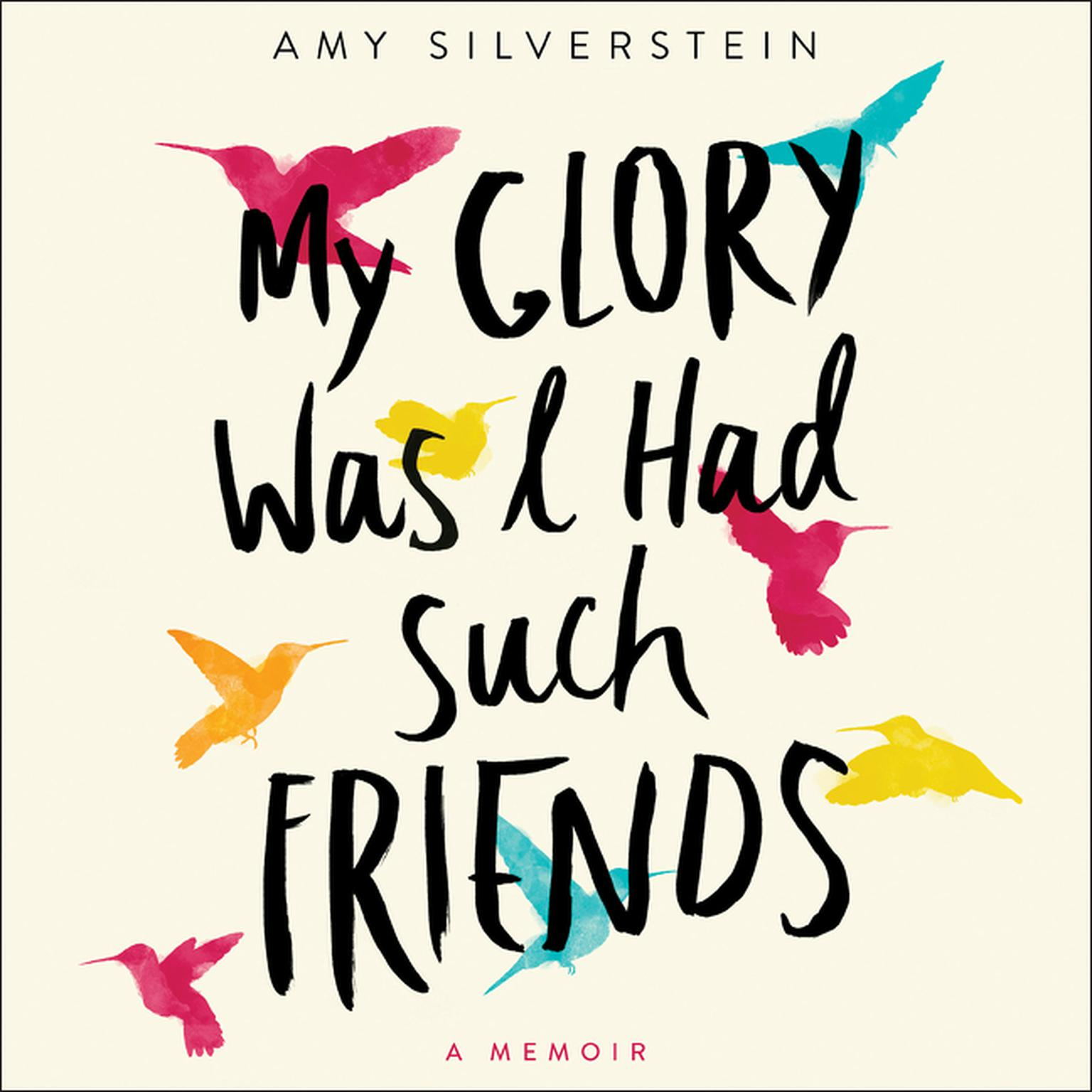 Printable My Glory Was I Had Such Friends: A Memoir Audiobook Cover Art
