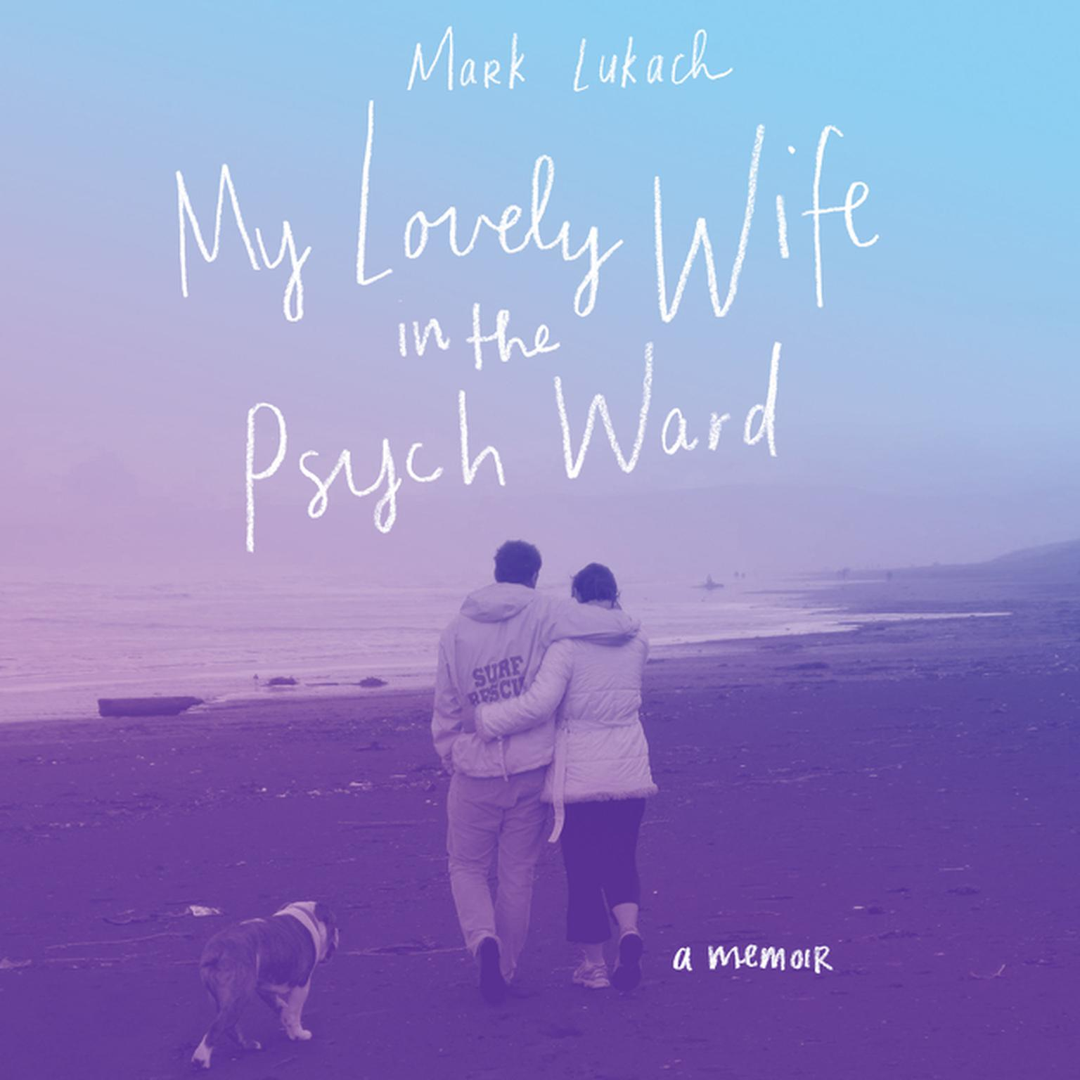 Printable My Lovely Wife in the Psych Ward: A Memoir Audiobook Cover Art