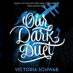 Our Dark Duet Audiobook, by Victoria Schwab
