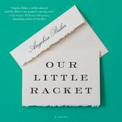 Our Little Racket: A Novel Audiobook, by Angelica Baker