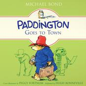 Paddington Goes to Town Audiobook, by Michael Bond