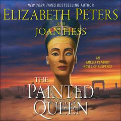 The Painted Queen: An Amelia Peabody Novel of Suspense Audiobook, by Elizabeth Peters, Joan Hess