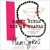 Party Girls Die in Pearls: An Oxford Girl Mystery Audiobook, by Plum Sykes