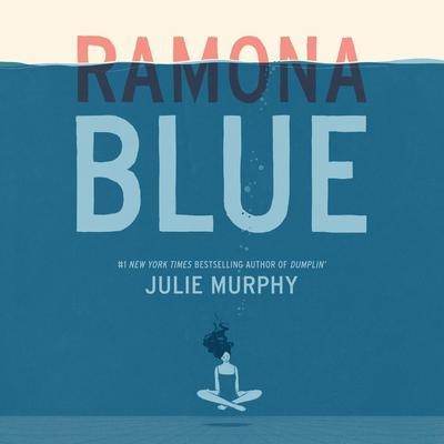 Ramona Blue Audiobook, by Julie Murphy