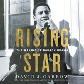 Rising Star: The Making of Barack Obama Audiobook, by David J. Garrow