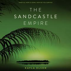 The Sandcastle Empire Audiobook, by Kayla Olson