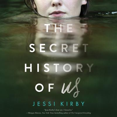The Secret History of Us Audiobook, by Jessi Kirby
