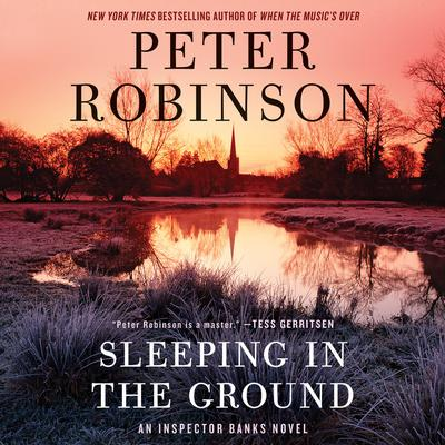 Sleeping in the Ground: An Inspector Banks Novel Audiobook, by Peter Robinson