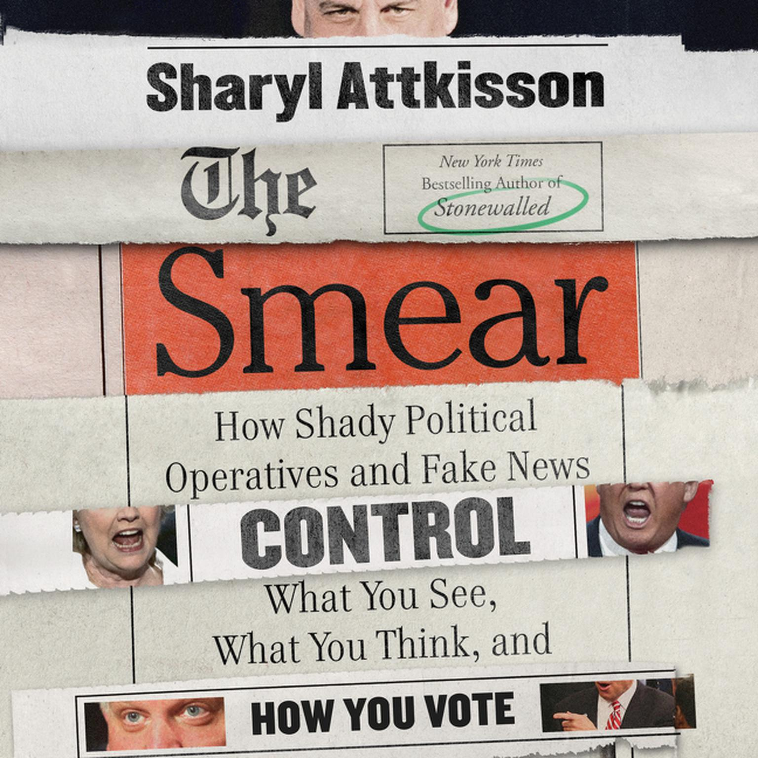 Printable The Smear: How Shady Political Operatives and Fake News Control What You See, What You Think, and How You Vote Audiobook Cover Art