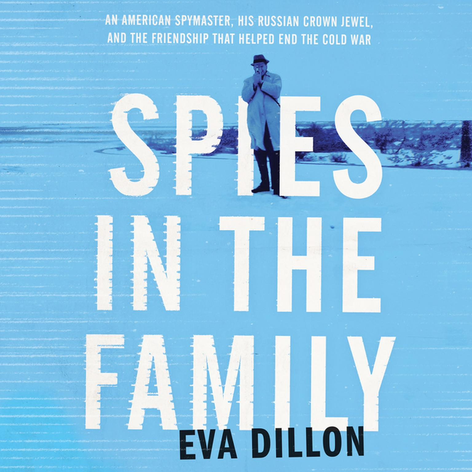 Printable Spies in the Family: An American Spymaster, His Russian Crown Jewel, and the Friendship That Helped End the Cold War Audiobook Cover Art