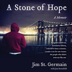 A Stone of Hope: A Memoir Audiobook, by Jim St. Germain, Jon Sternfeld