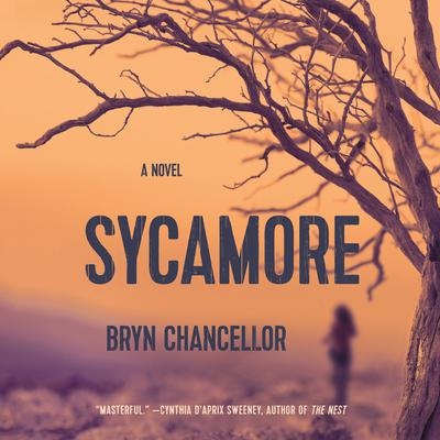 Sycamore: A Novel Audiobook, by Bryn Chancellor