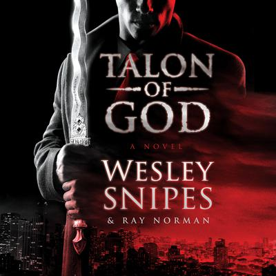 Talon of God Audiobook, by Wesley Snipes