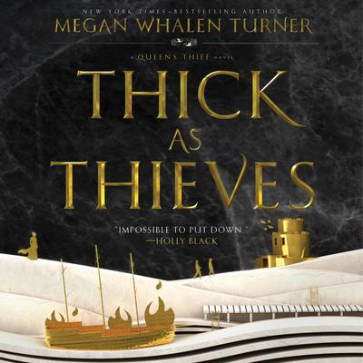 Thick as Thieves: A Queen's Thief Novel Audiobook, by Megan Whalen Turner