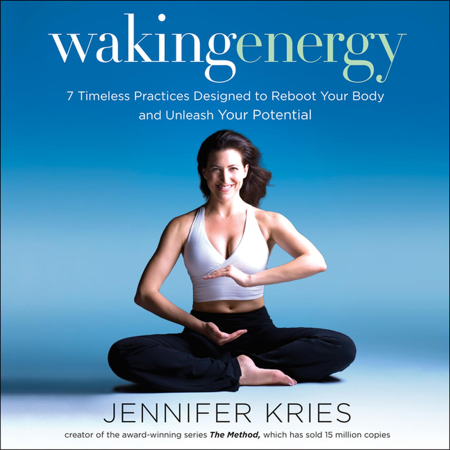 Printable Waking Energy: 7 Timeless Practices Designed to Reboot Your Body and Unleash Your Potential Audiobook Cover Art